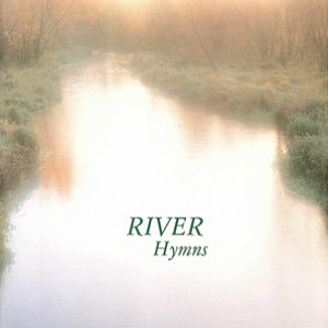 River Hymns